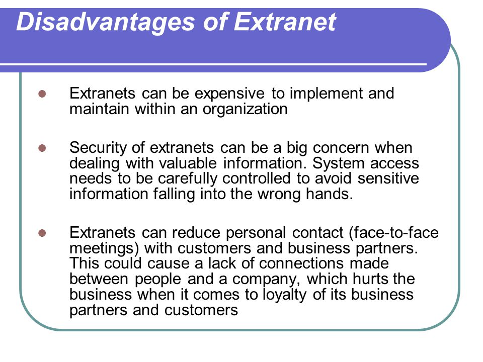 Disadvantages of Extranet
