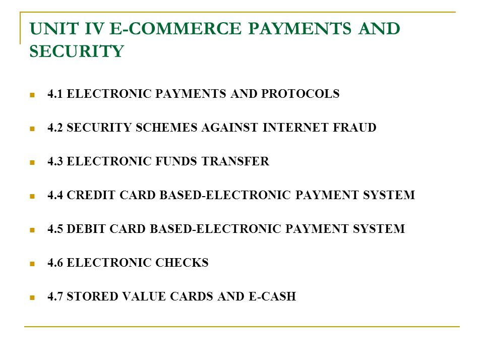 UNIT IV E-COMMERCE PAYMENTS AND SECURITY