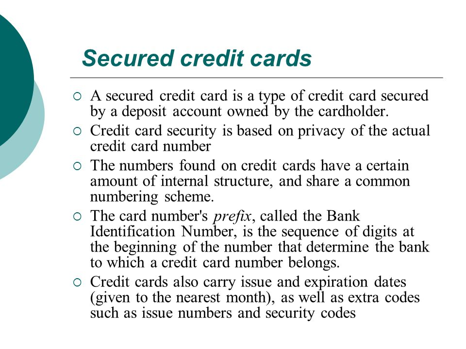 Secured credit cards A secured credit card is a type of credit card secured by a deposit account owned by the cardholder.