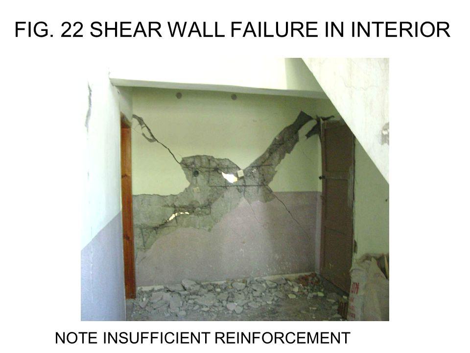 FIG. 22 SHEAR WALL FAILURE IN INTERIOR