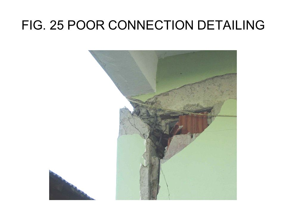 FIG. 25 POOR CONNECTION DETAILING
