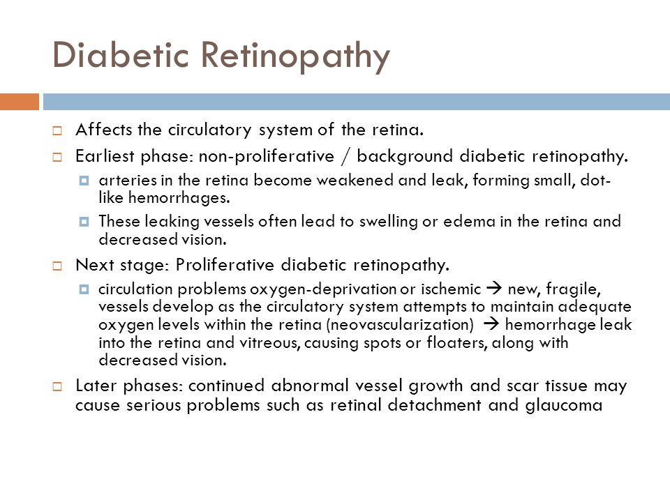 Diabetic Retinopathy Affects the circulatory system of the retina.