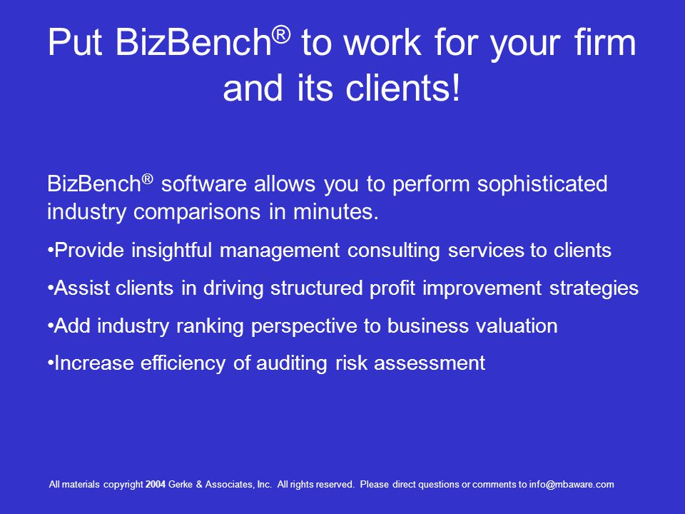 Put BizBench® to work for your firm and its clients!