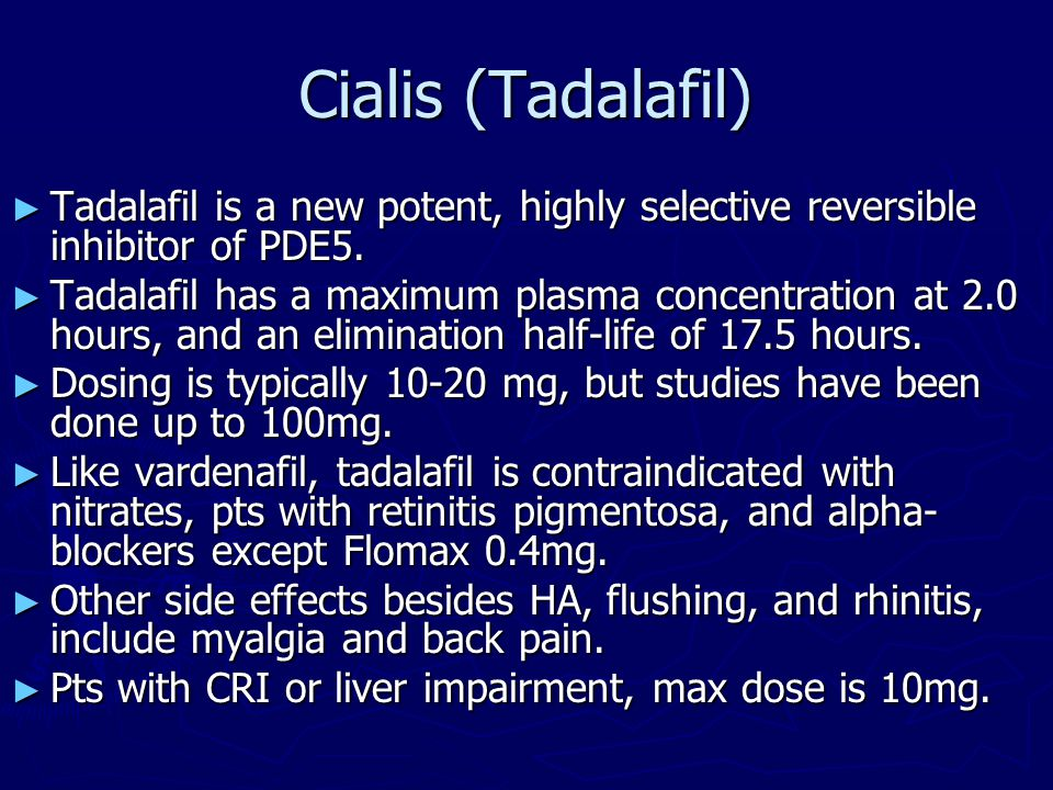 Cialis (Tadalafil) Tadalafil is a new potent, highly selective reversible inhibitor of PDE5.