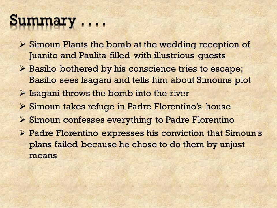 Summary . . . . Simoun Plants the bomb at the wedding reception of Juanito and Paulita filled with illustrious guests.