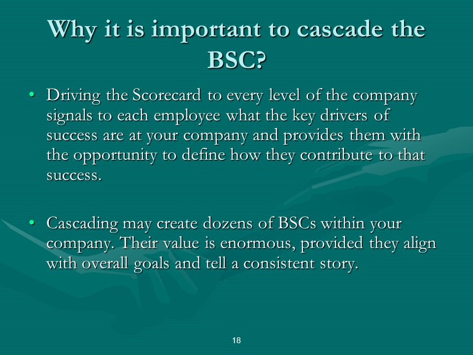Why it is important to cascade the BSC