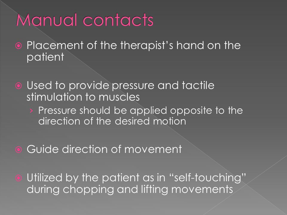 Manual contacts Placement of the therapist's hand on the patient