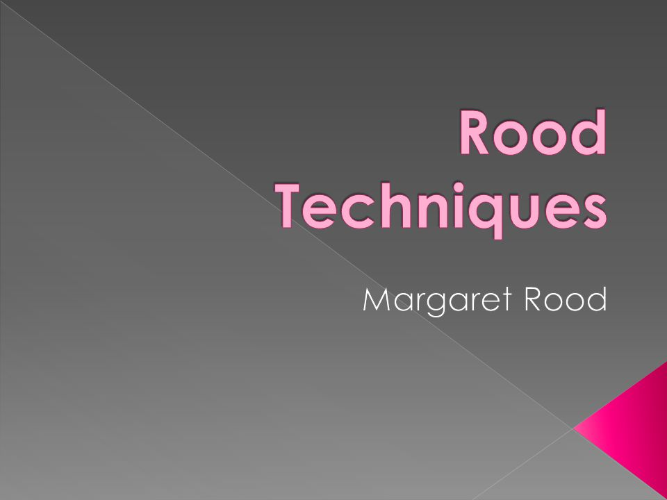 Rood Techniques Margaret Rood