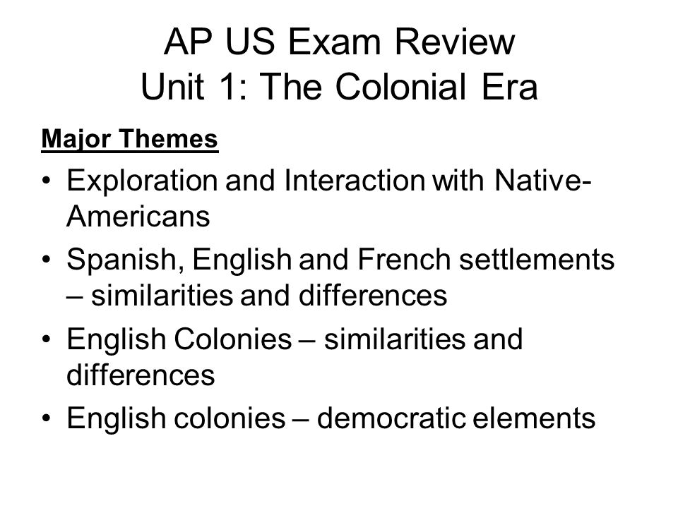 AP US Exam Review Unit 1: The Colonial Era