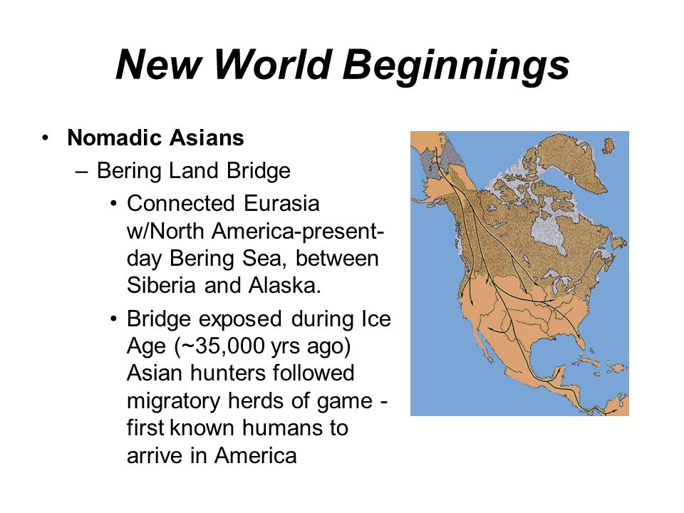 New World Beginnings Nomadic Asians Bering Land Bridge