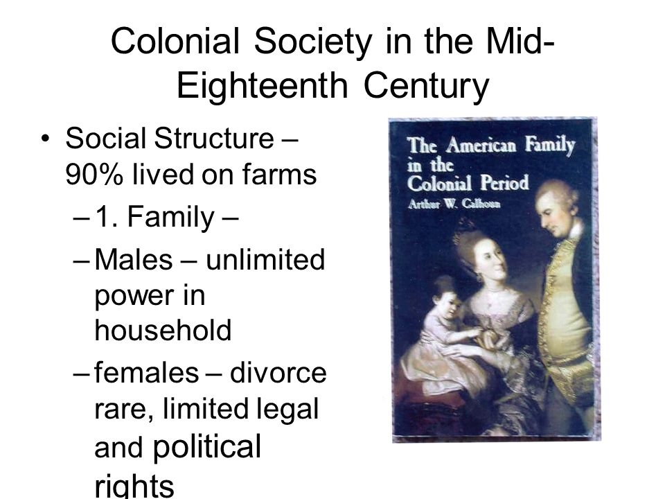Colonial Society in the Mid-Eighteenth Century