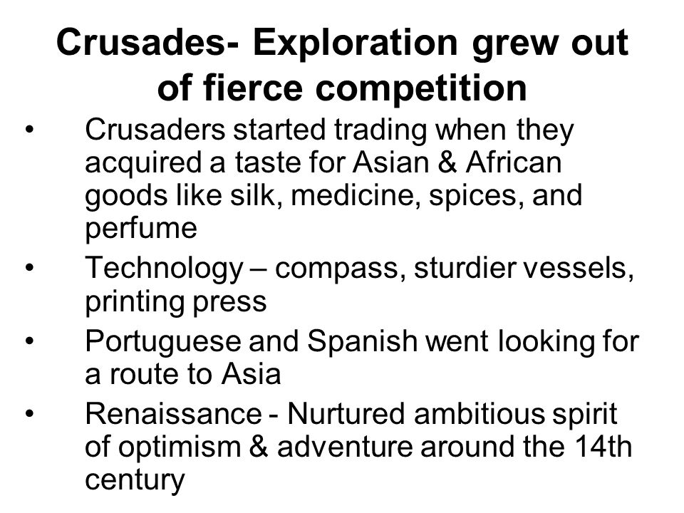 Crusades- Exploration grew out of fierce competition