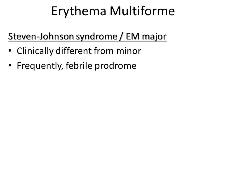 Erythema Multiforme Steven-Johnson syndrome / EM major