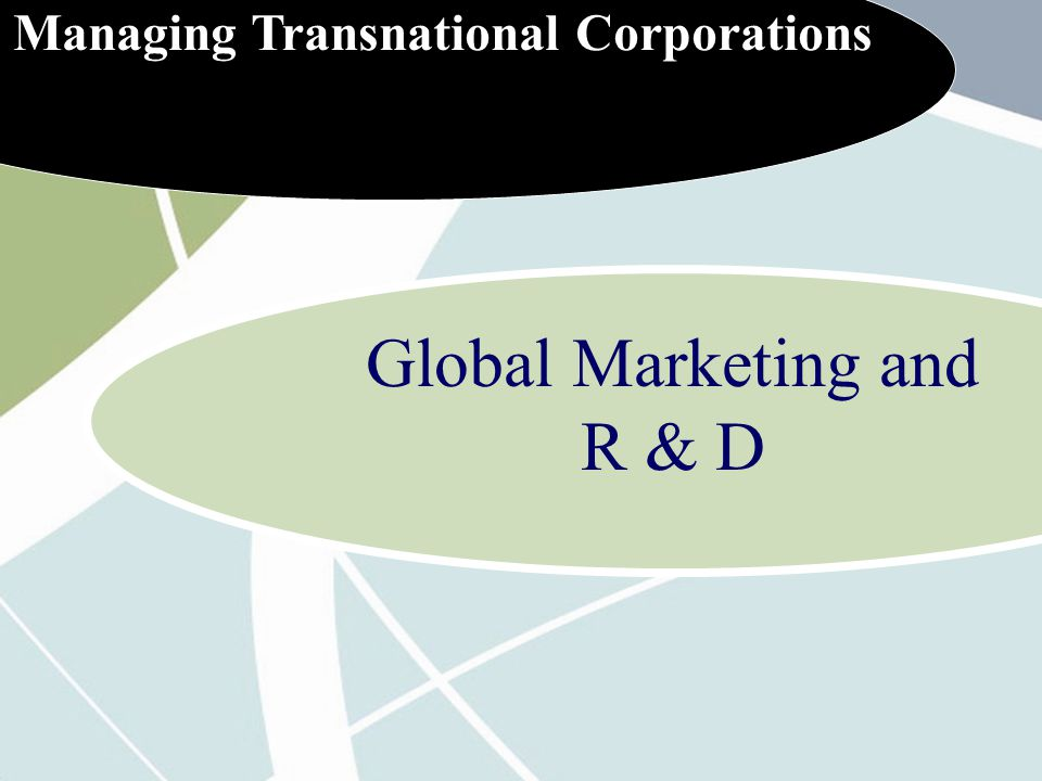 Global Marketing and R & D