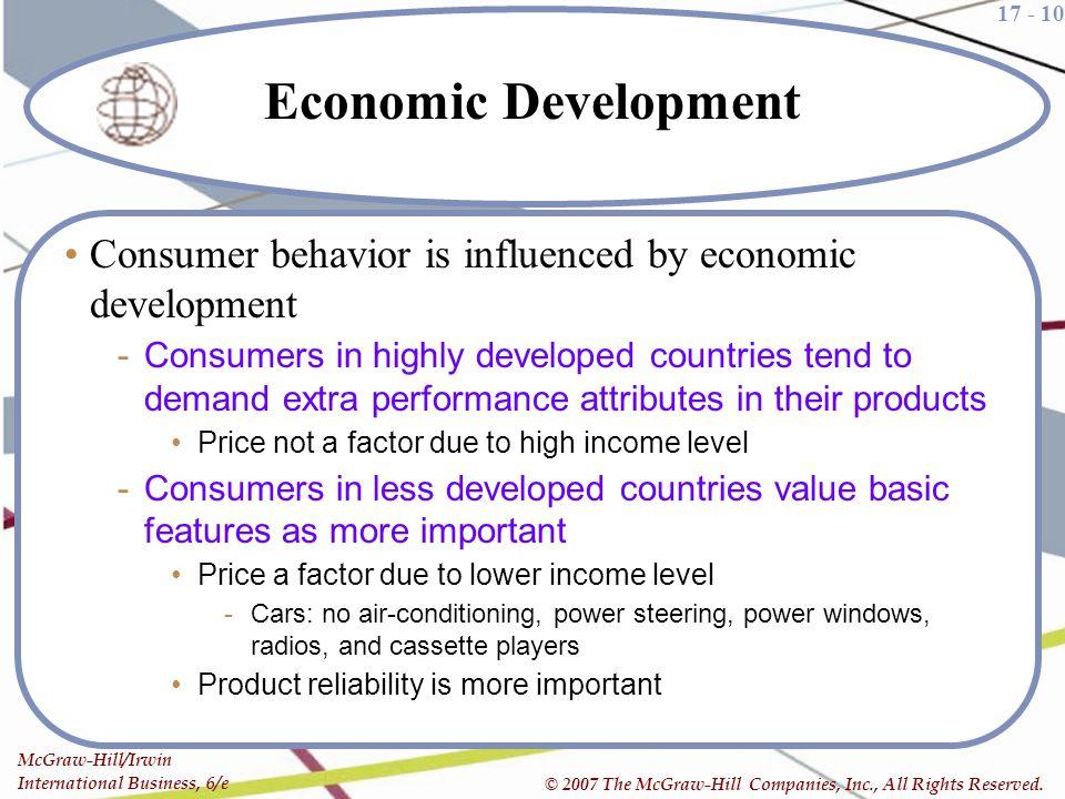Economic Development Consumer behavior is influenced by economic development.