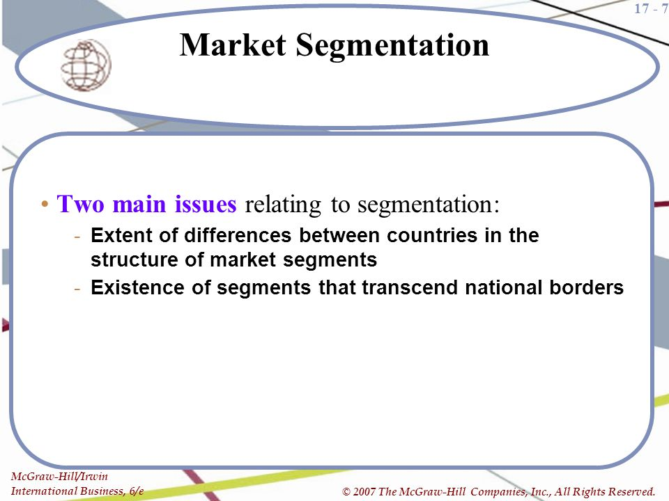Market Segmentation Two main issues relating to segmentation:
