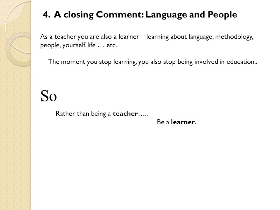 So 4. A closing Comment: Language and People