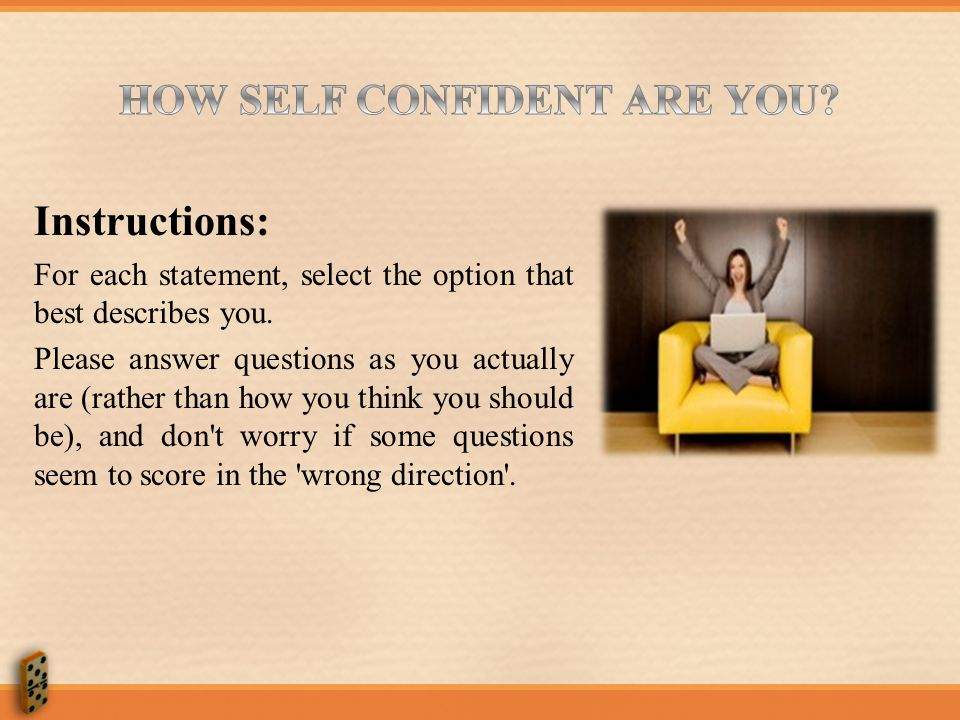HOW SELF CONFIDENT ARE YOU