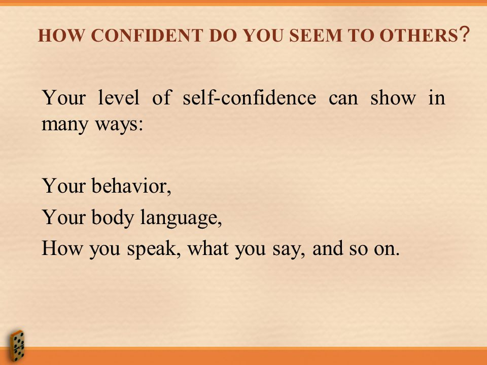 HOW CONFIDENT DO YOU SEEM TO OTHERS