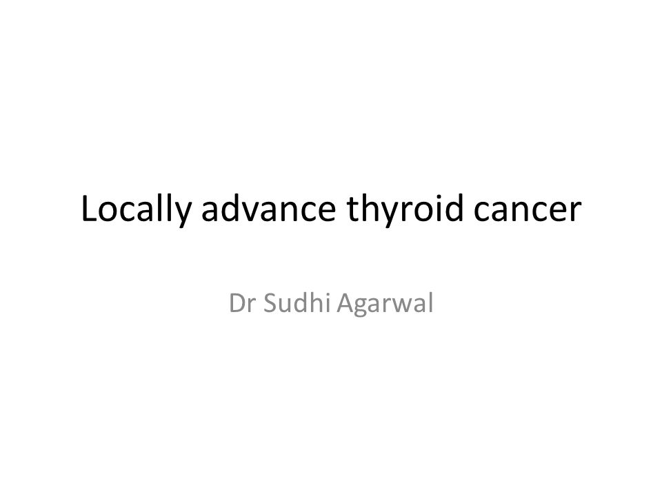 Locally advance thyroid cancer