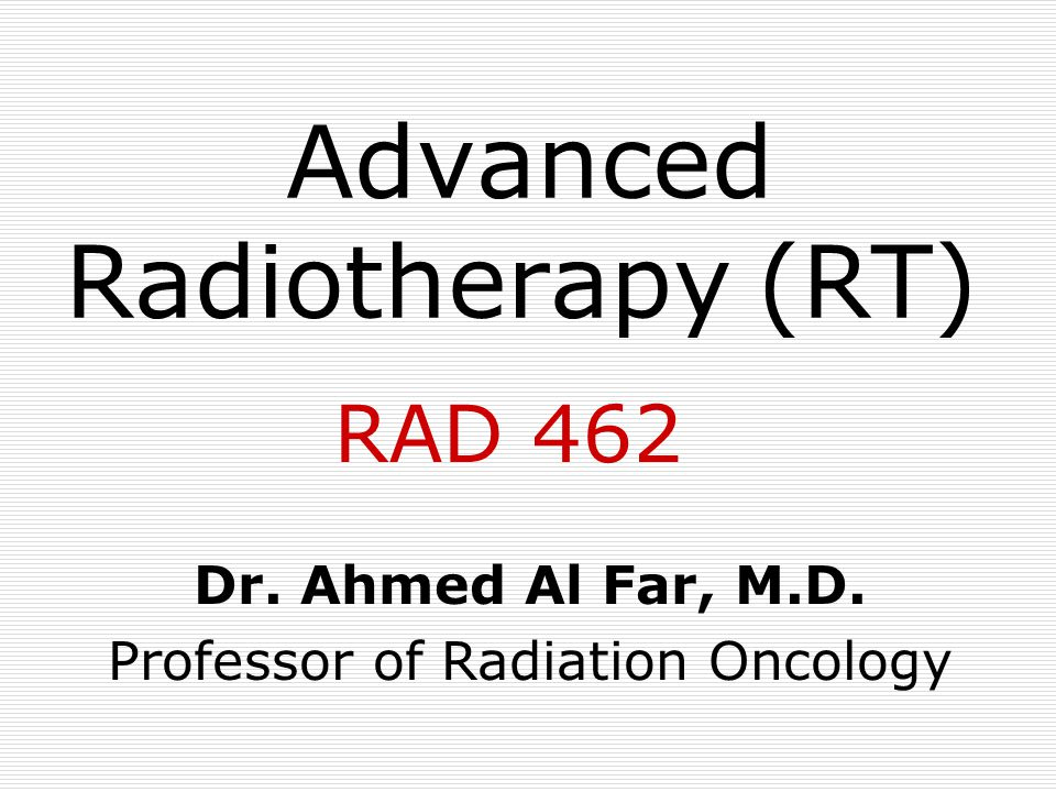 Advanced Radiotherapy (RT)