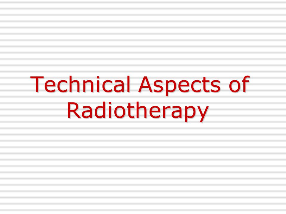 Technical Aspects of Radiotherapy