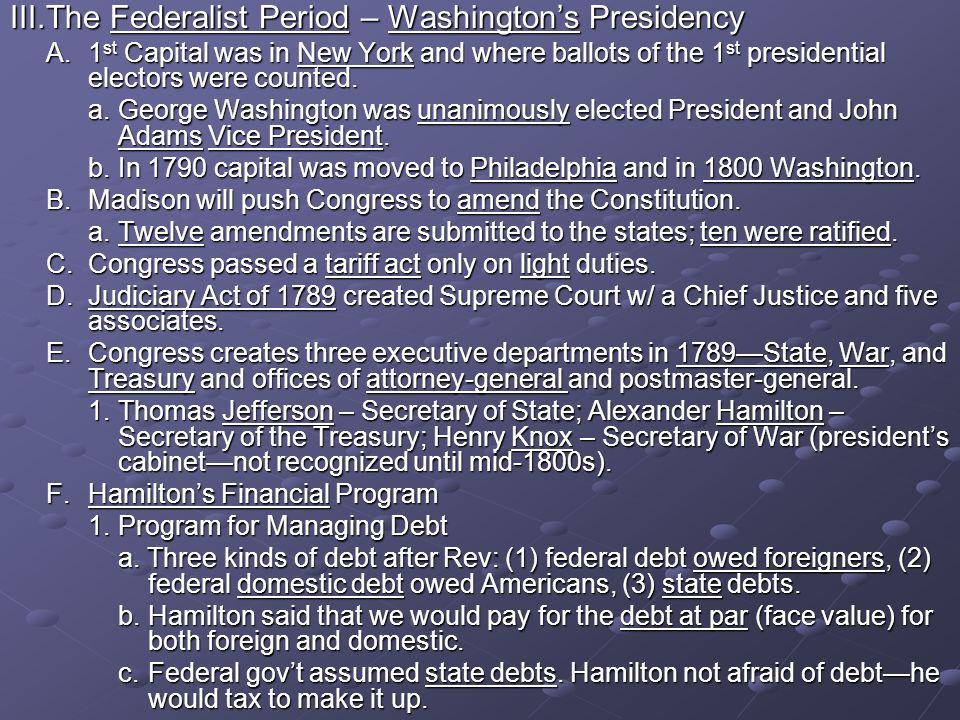 III. The Federalist Period – Washington's Presidency