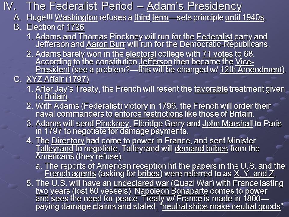 IV. The Federalist Period – Adam's Presidency