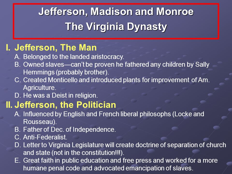 Jefferson, Madison and Monroe The Virginia Dynasty