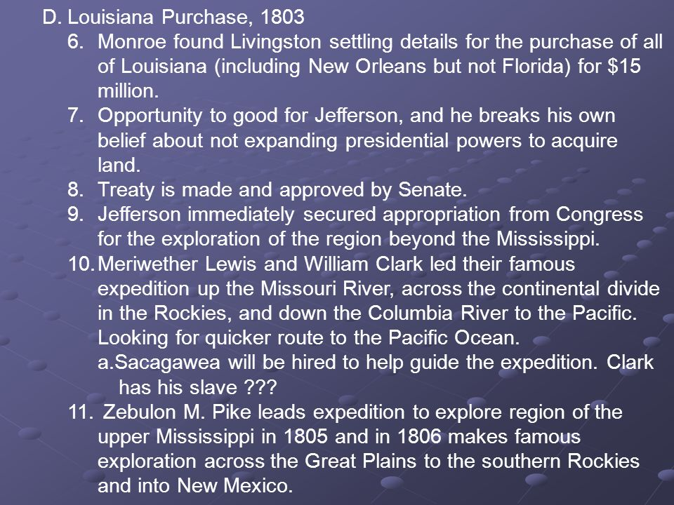 D. Louisiana Purchase, 1803