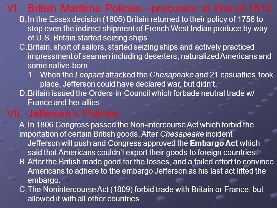 VI. British Maritime Policies—precursor to War of 1812