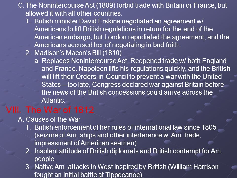 C. The Nonintercourse Act (1809) forbid trade with Britain or France, but allowed it with all other countries.