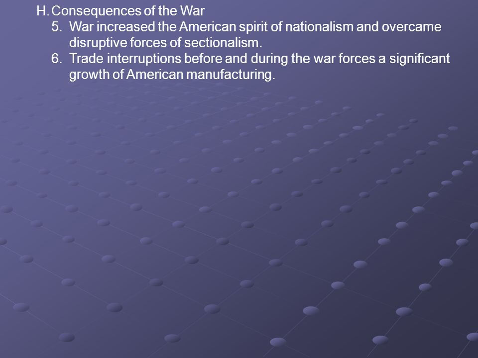 H. Consequences of the War