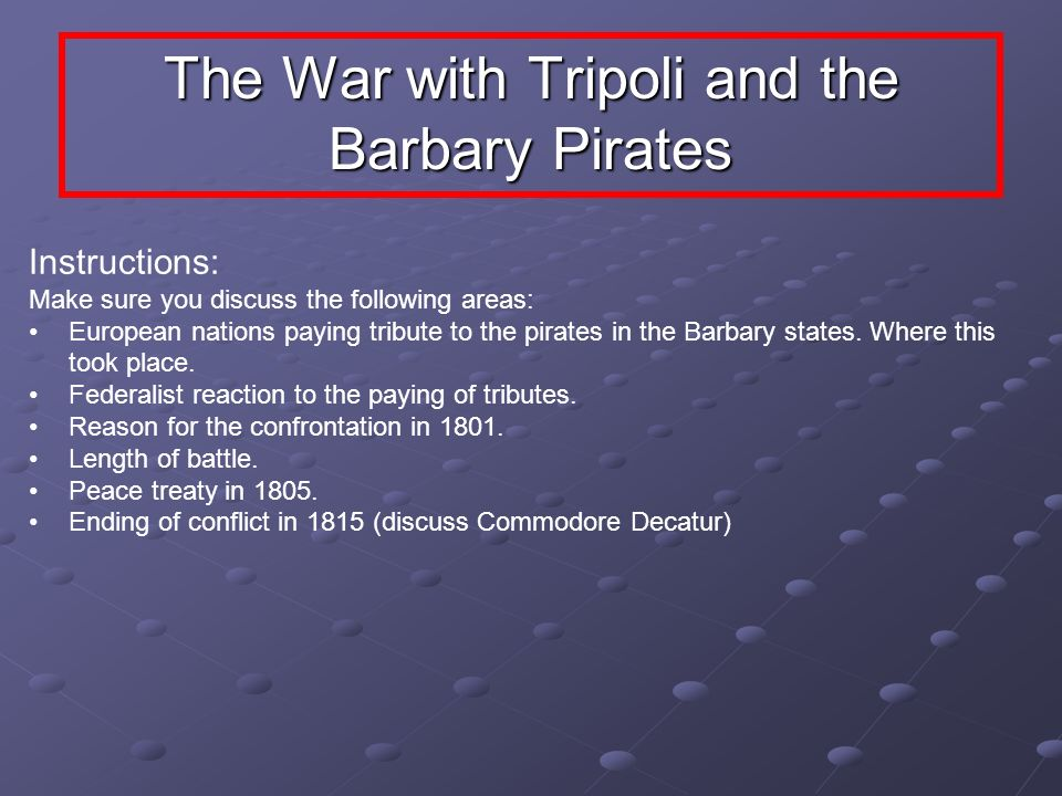 The War with Tripoli and the Barbary Pirates