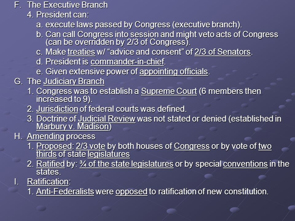F. The Executive Branch 4. President can: a. execute laws passed by Congress (executive branch).