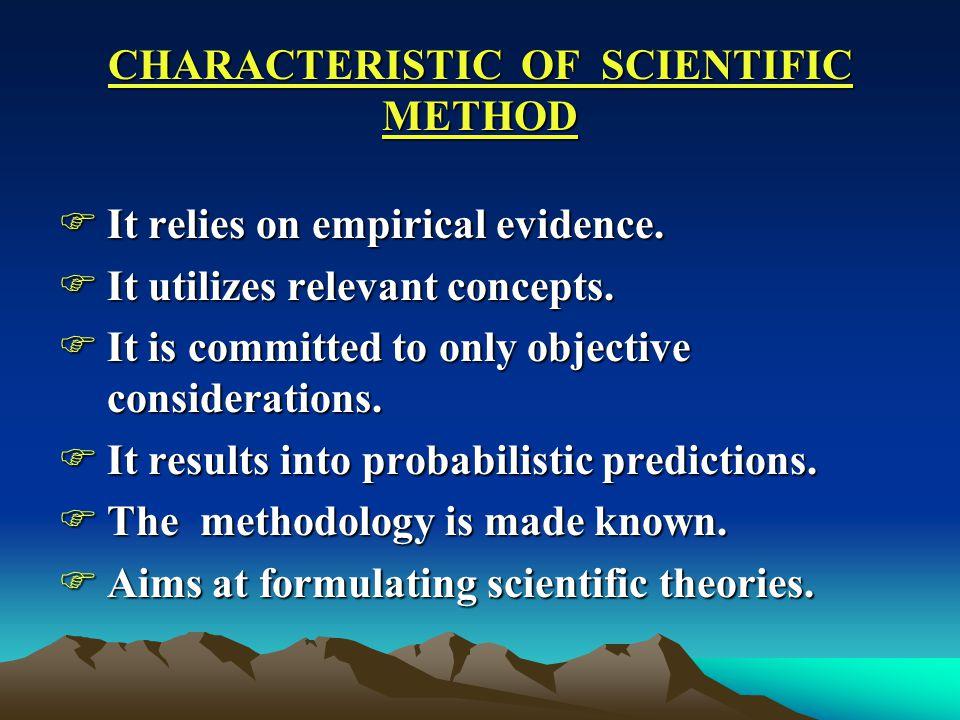 CHARACTERISTIC OF SCIENTIFIC METHOD