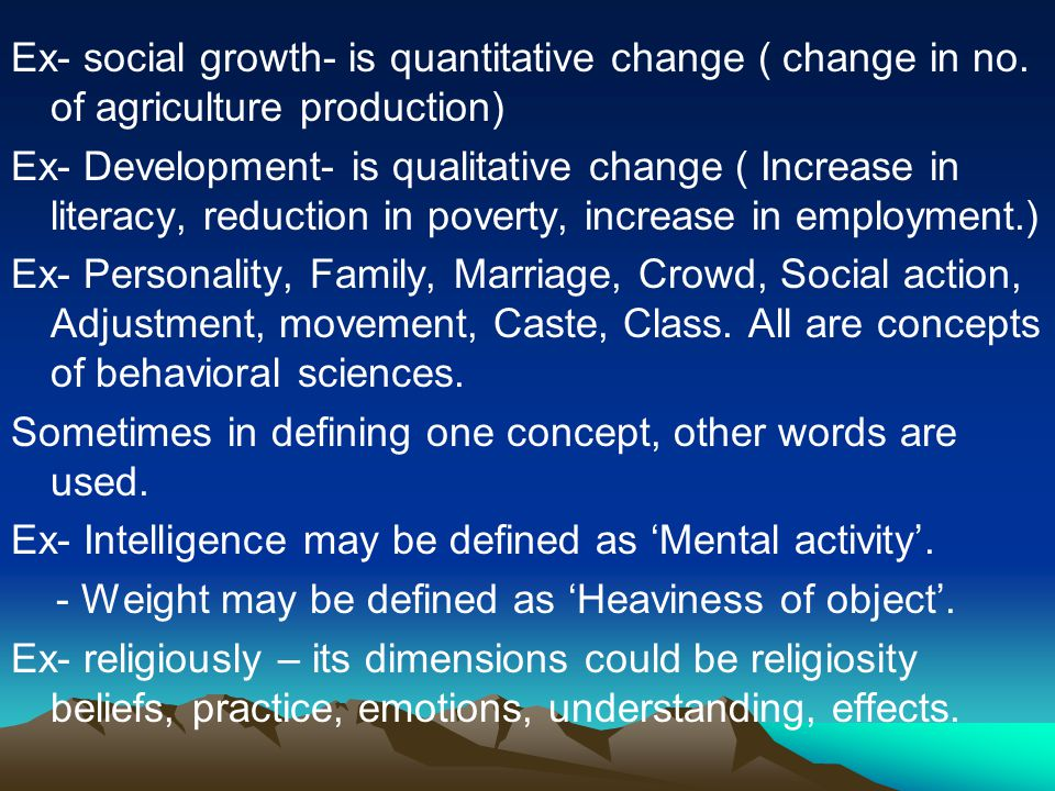 Ex- social growth- is quantitative change ( change in no