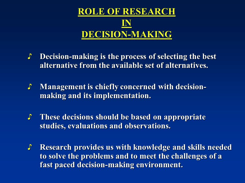 ROLE OF RESEARCH IN DECISION-MAKING