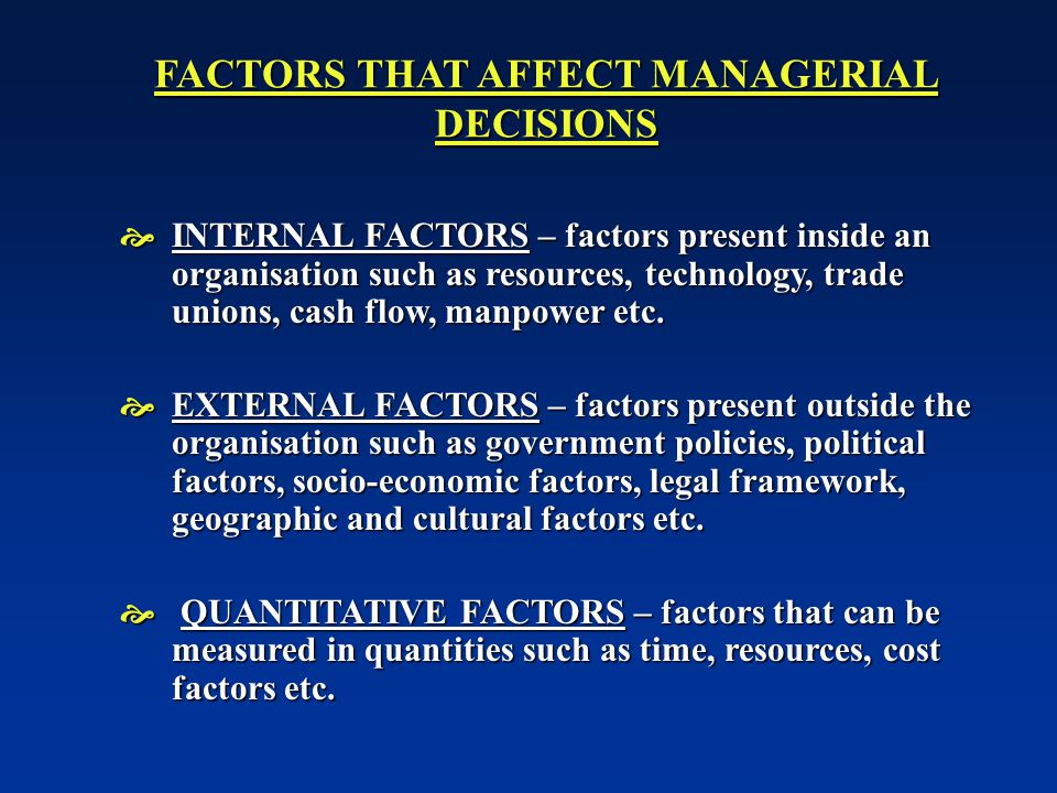 FACTORS THAT AFFECT MANAGERIAL DECISIONS