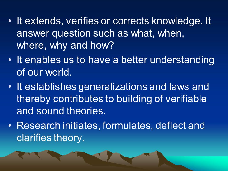 It extends, verifies or corrects knowledge