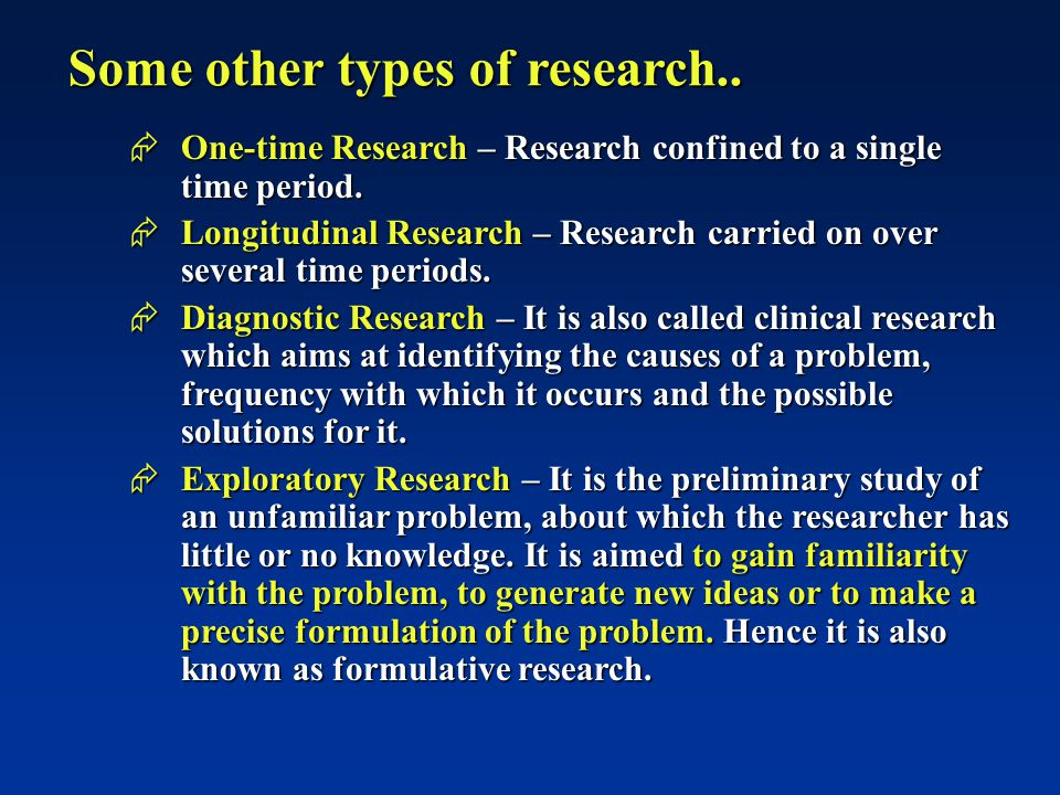 Some other types of research..