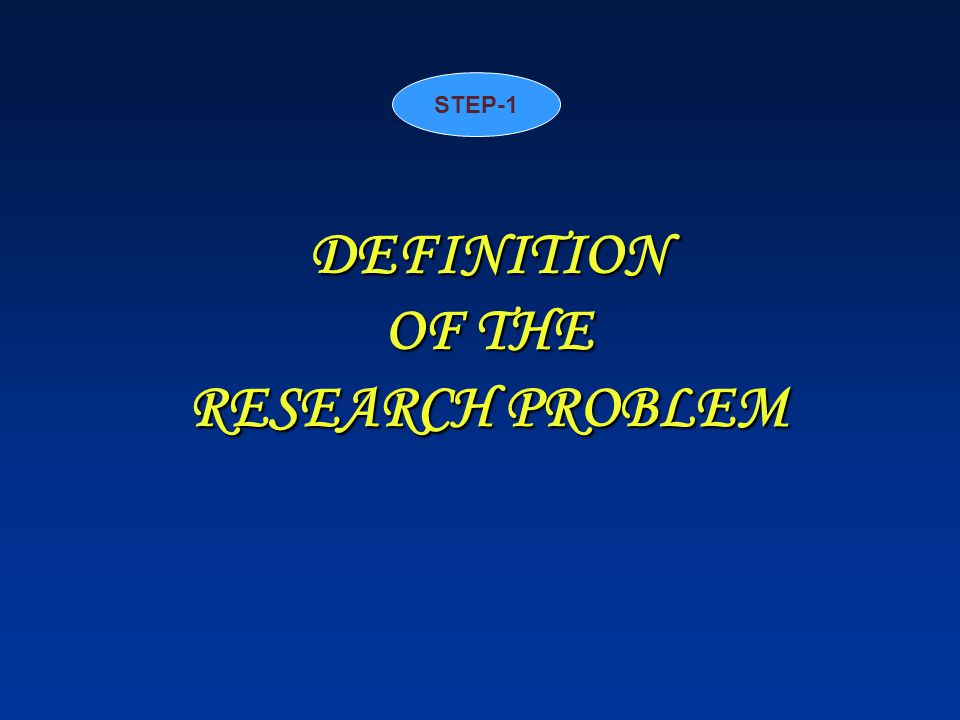 DEFINITION OF THE RESEARCH PROBLEM