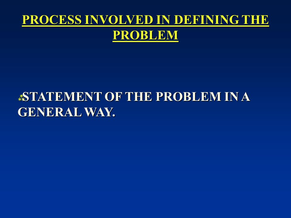 PROCESS INVOLVED IN DEFINING THE PROBLEM