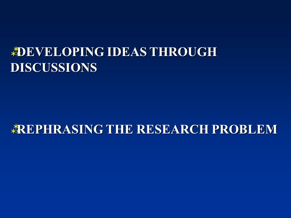 DEVELOPING IDEAS THROUGH DISCUSSIONS