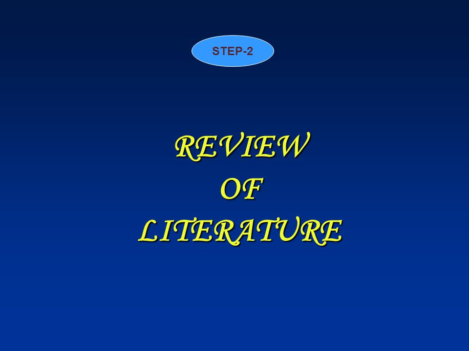 STEP-2 REVIEW OF LITERATURE