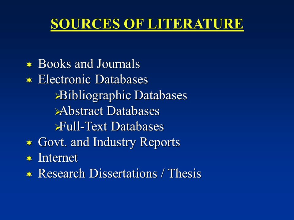 SOURCES OF LITERATURE Books and Journals Electronic Databases