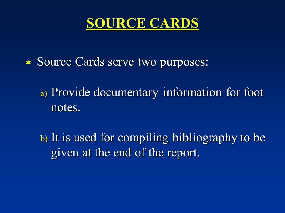 SOURCE CARDS Source Cards serve two purposes: