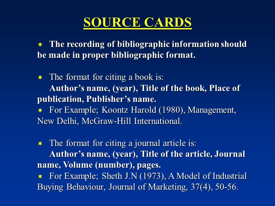 SOURCE CARDS The recording of bibliographic information should be made in proper bibliographic format.