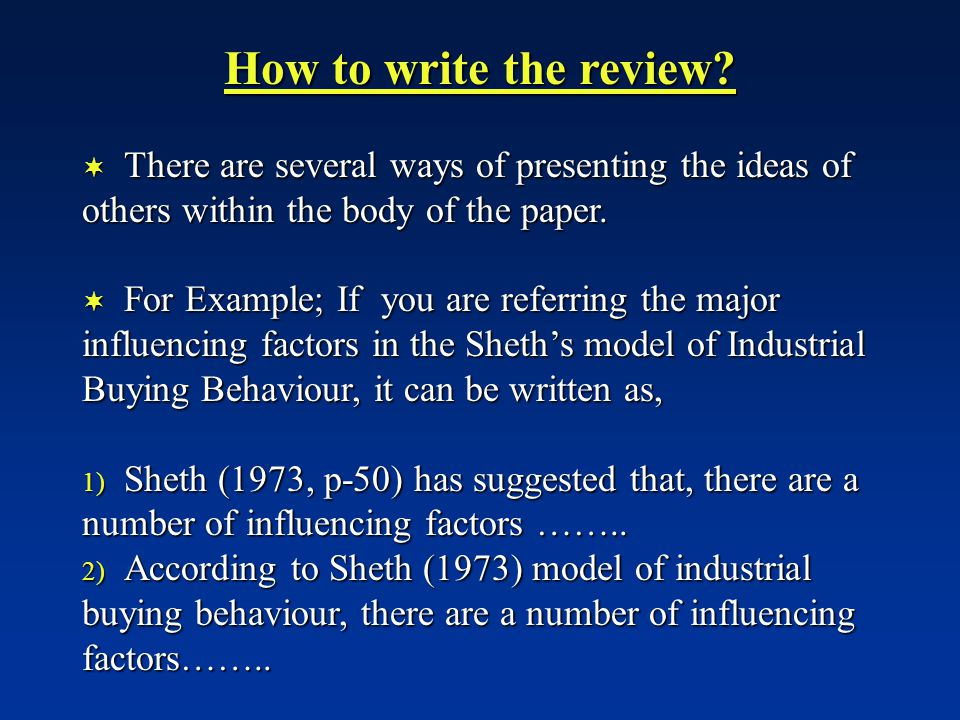 How to write the review There are several ways of presenting the ideas of others within the body of the paper.