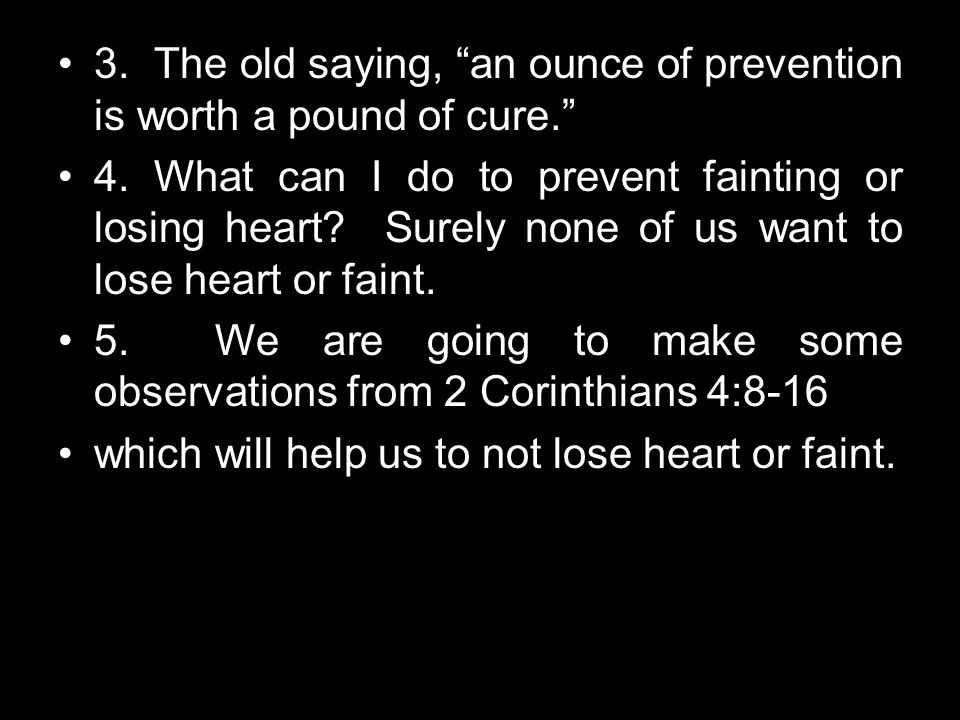 3. The old saying, an ounce of prevention is worth a pound of cure.